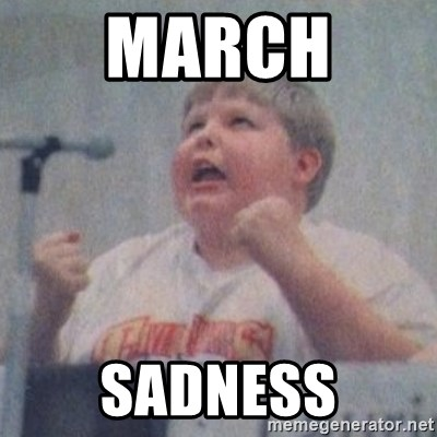 The Fotographing Fat Kid  - March  Sadness