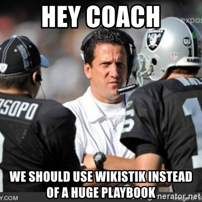 Knapped  - Hey coach we should use wikistik instead of a huge playbook