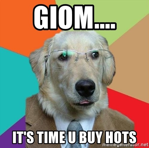 Business Dog - giom.... it's time u buy hots