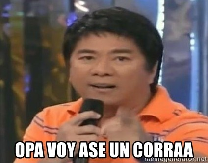 willie revillame you dont do that to me -  OPA VOY ASE UN CORRAA