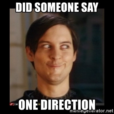 Tobey_Maguire - DID SOMEONE SAY ONE DIRECTION
