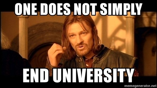 Lord Of The Rings Boromir One Does Not Simply Mordor - one does not simply end university