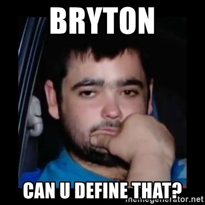 just waiting for a mate - bryton can u define that?