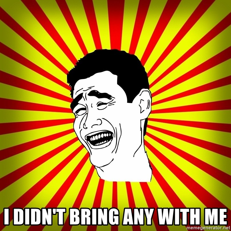 Yao Ming trollface -  I didn't bring any with me