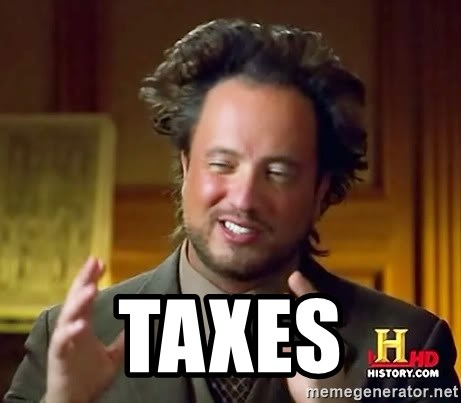 Ancient Aliens -  Taxes