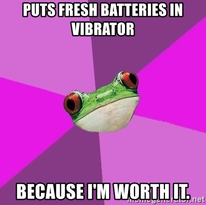 Foul Bachelorette Frog - Puts fresh batteries in vibrator because i'm worth it.