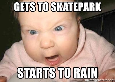 Angry baby - gets to skatepark starts to rain