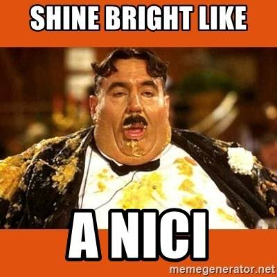 Fat Guy - SHINE BRIGHT LIKE  A NICI