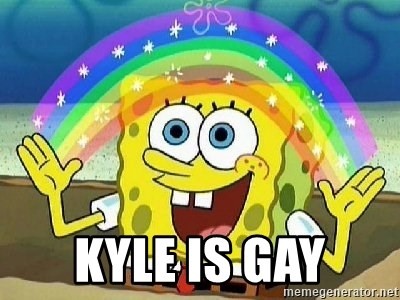 Imagination -  KYLE IS GAY