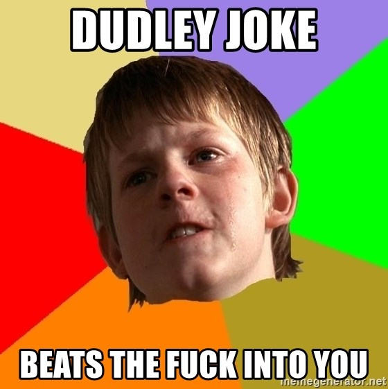 Angry School Boy - DuDLey Joke BEATs the fuck into you