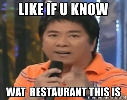 willie revillame you dont do that to me - LIKE IF U KNOW WAT  RESTAURANT THIS IS