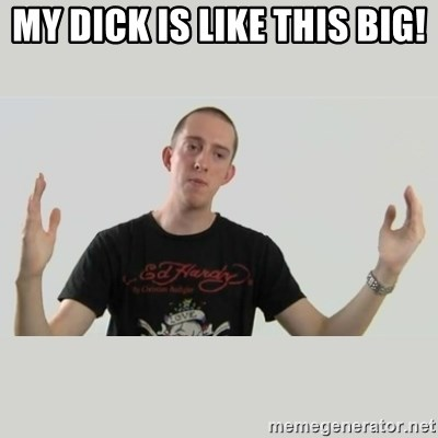 Indie Filmmaker - MY DICK IS LIKE THIS BIG!