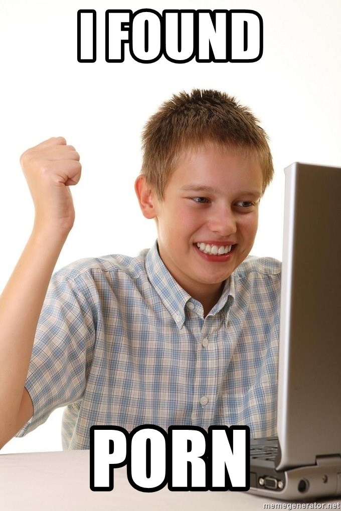 First Day on the internet kid - I found porn