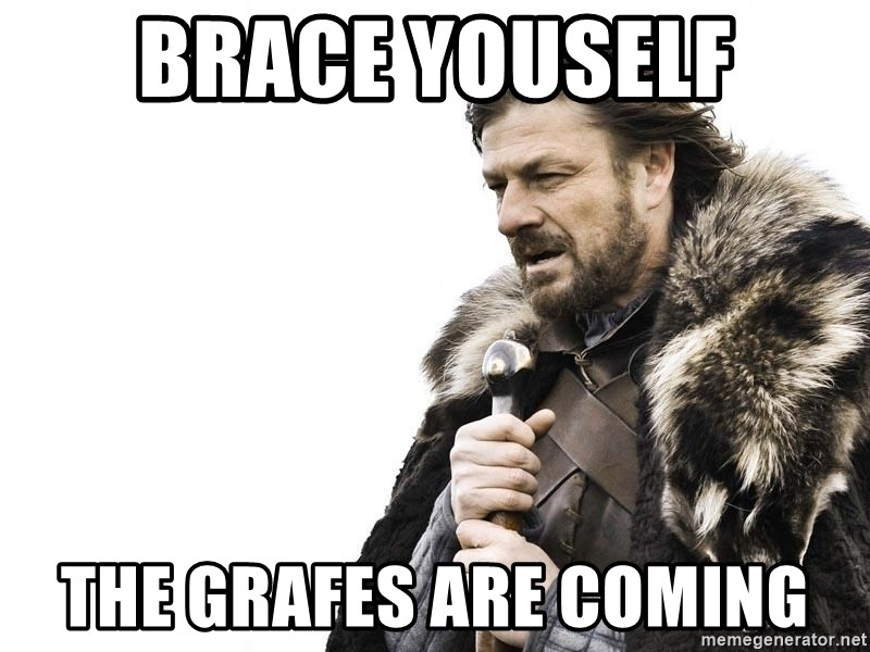 Winter is Coming - brace youself the grafes are coming