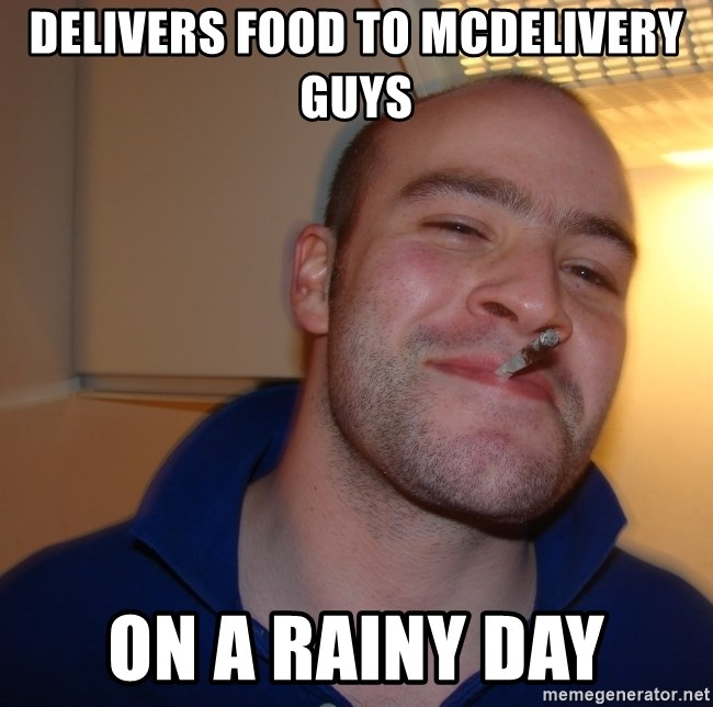 Good Guy Greg - Delivers food to mcdelivery guys on a rainy day