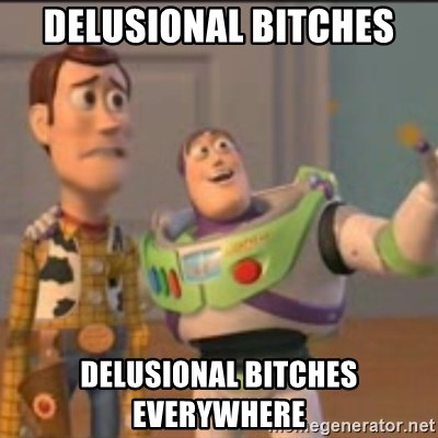 Buzz - DELUSIONAL BITCHES DELUSIONAL BITCHES EVERYWHERE
