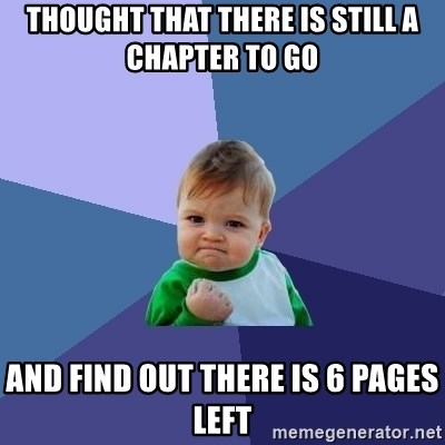Success Kid - Thought that there is still a chapter to go AND FIND OUT THERE IS 6 PAGES LEFT
