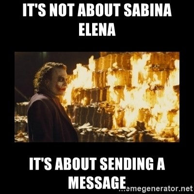 Joker's Message - it's not about sabina elena it's about sending a message