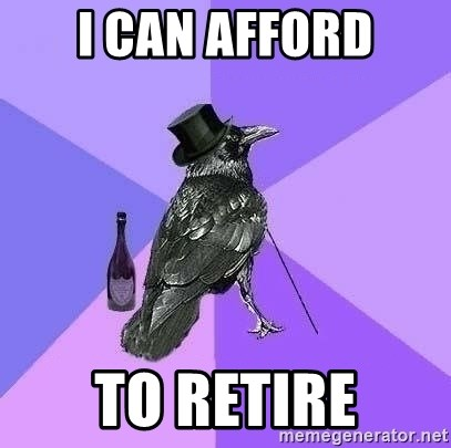 Rich Raven - I CAN AFFORD TO RETIRE
