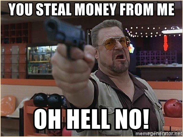 WalterGun - YOU STEAL MONEY FROM ME OH HELL NO!