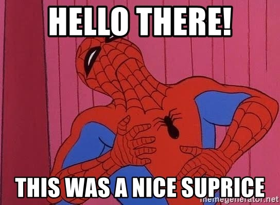 Spidermantripping - Hello there! This was a nice suprice