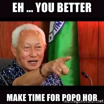 ALFREDO LIM MEME - EH ... YOU BETTER MAKE TIME FOR POPO HOR