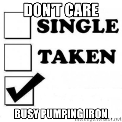 single taken checkbox - don't care busy pumping iron