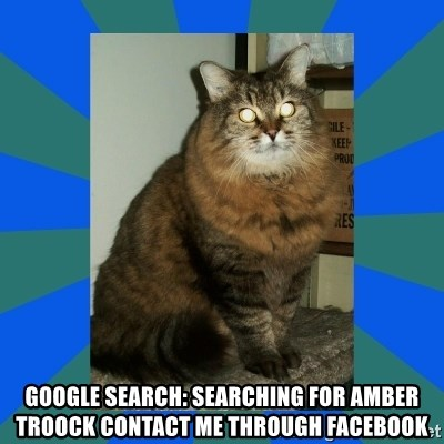 AMBER DTES VANCOUVER - GOOGLE SEARCH: Searching for Amber Troock CONTACT ME THROUGH FACEBOOK