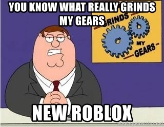 Grinds My Gears Peter Griffin - you know what really grinds my gears  new roblox