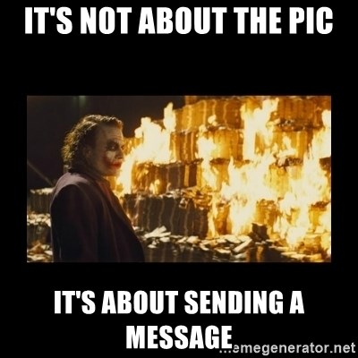 Joker's Message - It's not about the pic it's about sending a message