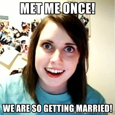 Overly Attached Girlfriend 2 - Met Me Once! We Are So getting Married!