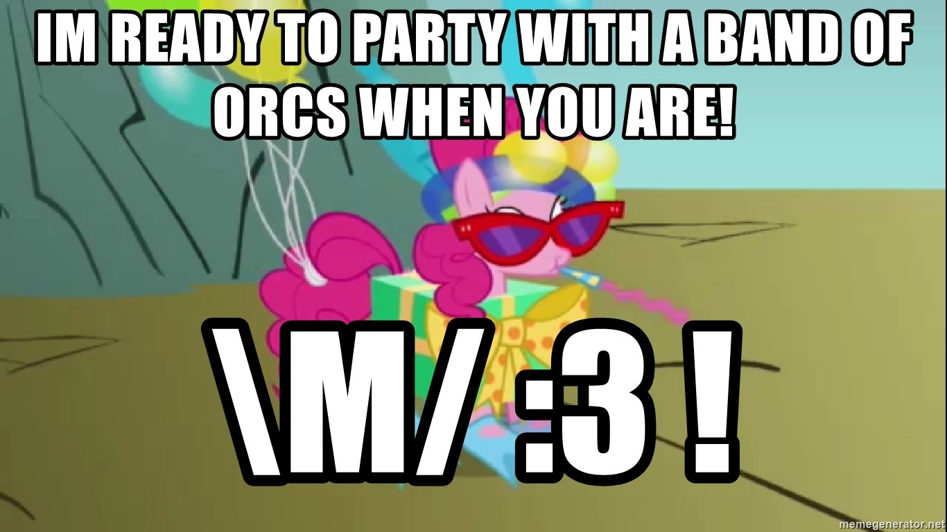 pinkie pie dragonshy - im ready to party with a band of orcs when you are! \M/ :3 !