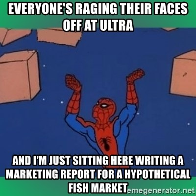 60's spiderman - everyone's raging their faces off at ultra and i'm just sitting here writing a marketing report for a hypothetical fish market