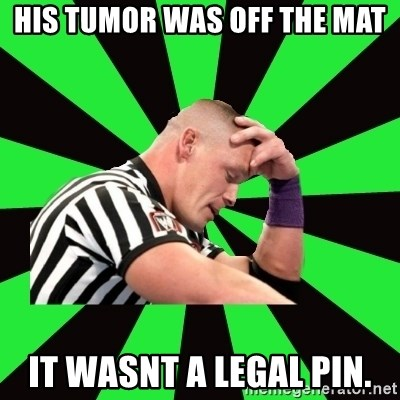 Deep Thinking Cena - HIS TUMOR WAS OFF THE MAT IT WASNT A LEGAL PIN.