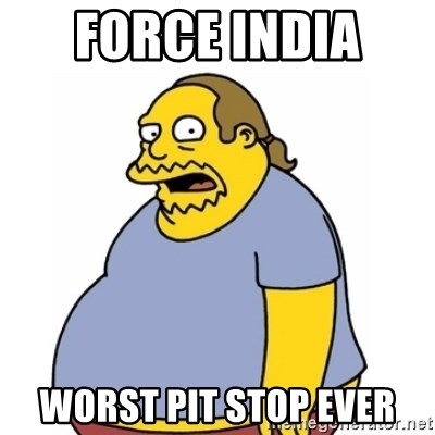 Comic Book Guy Worst Ever - force india  worst pit stop ever