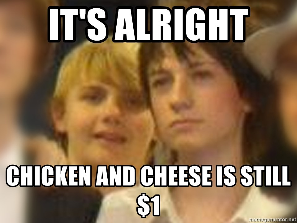 Thoughtful Child - IT'S ALRIGHT  CHICKEN AND CHEESE IS STILL $1