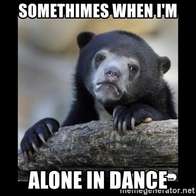 sad bear - SOMETHIMES WHEN I'M ALONE IN DANCE