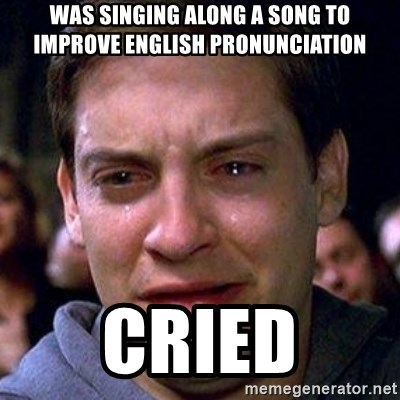spiderman cry - was SINGING ALONG a song TO IMPROVE english PRONUNCIATION cried