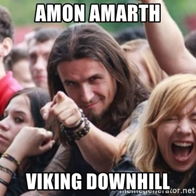 Ridiculously Photogenic Metalhead - Amon amarth viking downhill