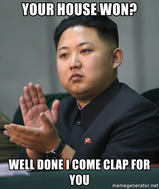 Kim Jong Un clapping - YOUR HOUSE WON? WELL DONE I COME CLAP FOR YOU