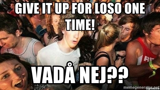 -Sudden Clarity Clarence - GIVE IT UP FOR LOSO ONE TIME! VADÅ NEJ??