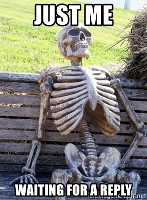 Waiting Skeleton - Just me Waiting for a reply