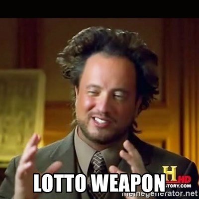 History guy -  lotto weapon