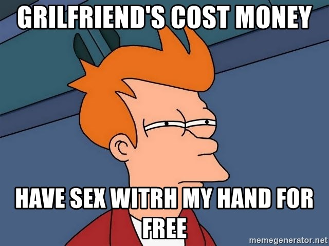 Futurama Fry - grilfriend's cost money have sex witrh my hand for free