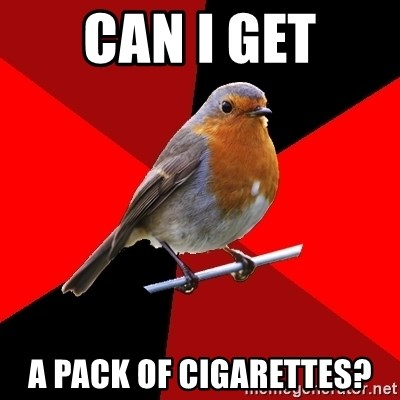 Retail Robin - Can I get a pack of cigarettes?