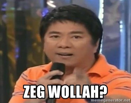 willie revillame you dont do that to me -  ZEG WOLLAH?