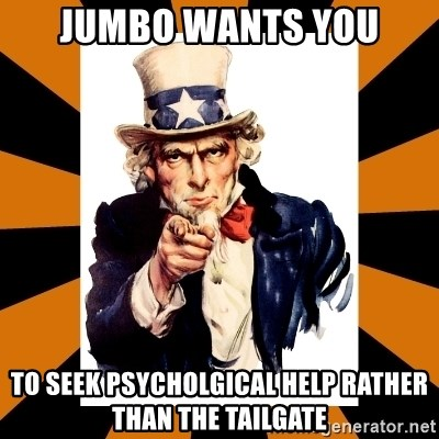Uncle sam wants you! - jumbo wants you to seek psycholgical help rather than the tailgate