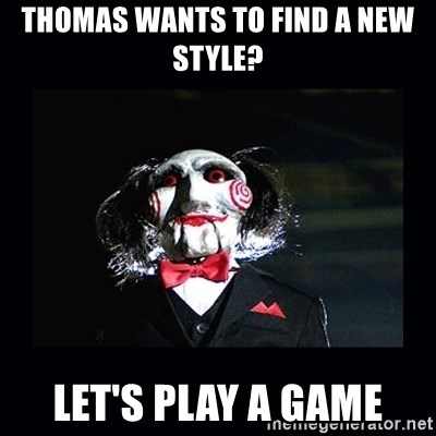 saw jigsaw meme - Thomas wants to find a new style? Let's play a game
