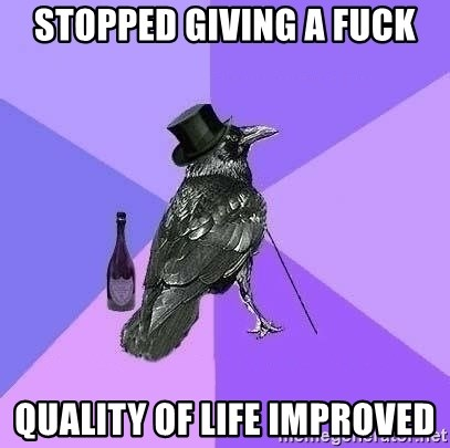 Rich Raven - Stopped Giving a Fuck Quality of life improved