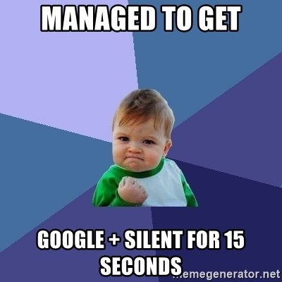 Success Kid - Managed to get google + silent for 15 seconds